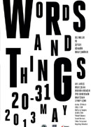 Kelimeler ve Şeyler / Words and Things, 20-31 Mayıs 2013